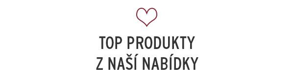 Naše top produkty, které nakupujete nejraději